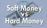 Soft Money vs Hard Money in Real Estate Investing