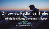 Zillow vs Redfin vs Trulia | Which Real Estate Company Is Better
