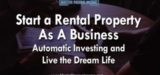 Buy a Rental Property for Business | Automatic Investing to Live the Dream Life