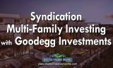 Syndication Investing in Multi-Family Apartment | Goodegg Investments