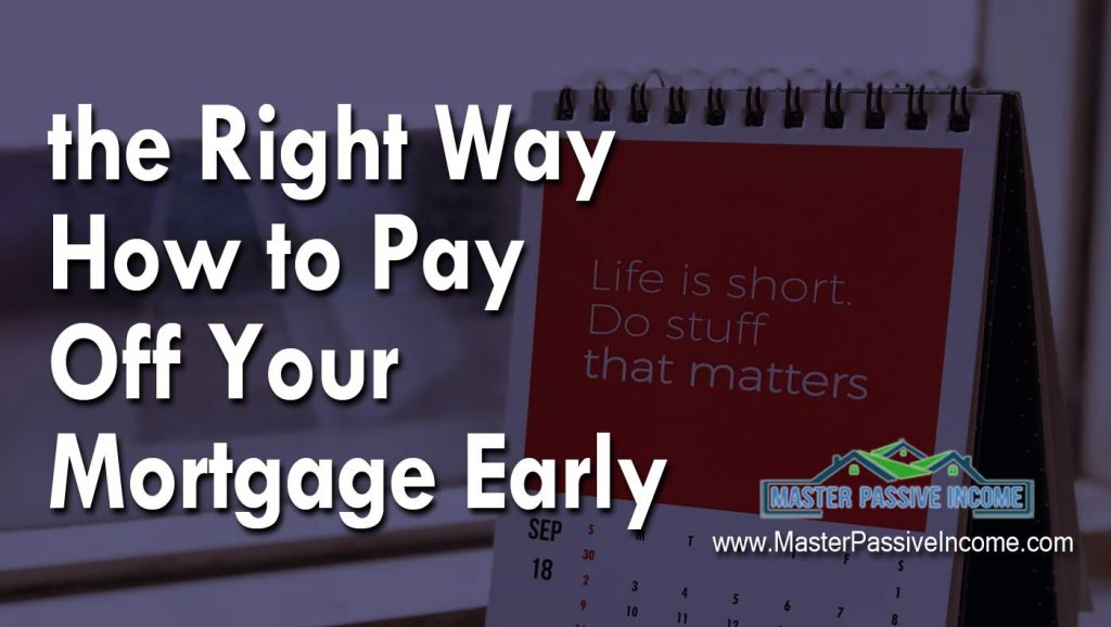 the right way to pay off your mortgage early
