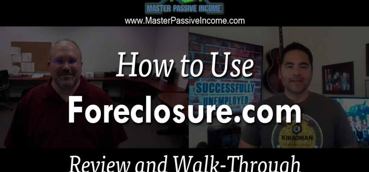 Foreclosure.com Review and Walk-through to Find Great Off Market Deals for Real Estate Investing