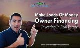Owner Financing and How to Buy Real Estate Without Banks and Save Loads of Money Doing It