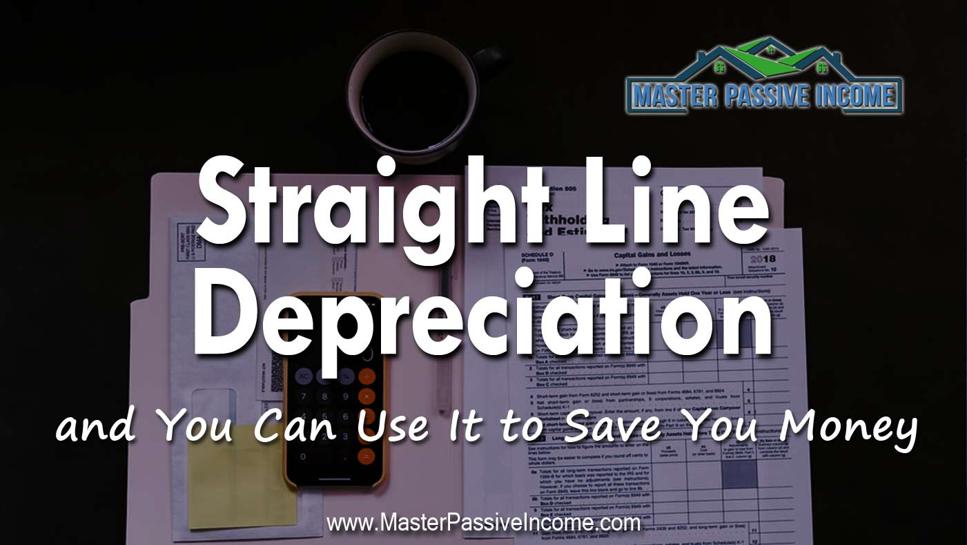 straight line depreciation and how to calculate it to save
