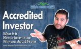 How to be an Accredited Investor and Why You Want to Be One Now