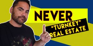 Turnkey Real Estate Investing At Your Own Risk