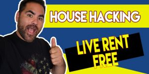 House Hacking to Live For Free and Start Real Estate Investing